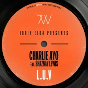 "L.U.V (feat. Shaznay Lewis) [Idris Elba Presents Charlie AYO] [Music from the Netflix Original Series ""Turn Up Charlie""]"