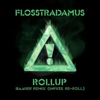 Roll Up (Baauer Remix/Infuze ReRoll)