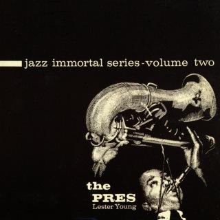 Jazz Immortal Series, Vol. 2: The Pres