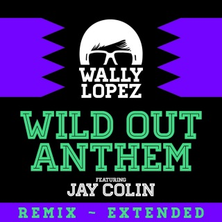 Wild Out Anthem (feat. Jay Colin)