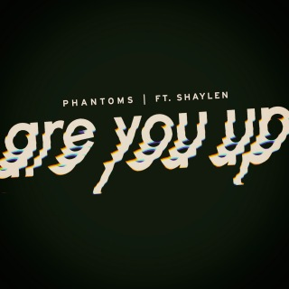 Are You Up feat. Shaylen