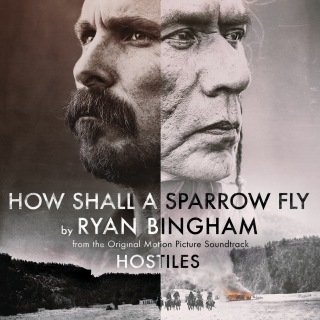 "How Shall A Sparrow Fly (From ""Hostiles"" Soundtrack)"