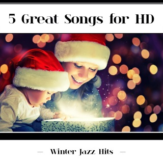 5 Great Songs For HD (Winter Jazz Hits)