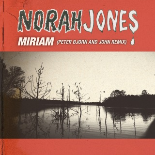 Miriam (Peter Bjorn and John Remix)