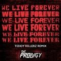 We Live Forever (Teddy Killerz Remix)