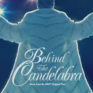 Behind The Candelabra (Music from the HBO® Original Film)