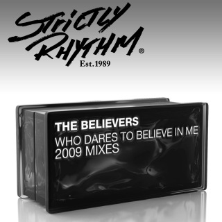 Who Dares to Believe In Me? (2009 Mixes)