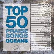 Top 50 Praise Songs - Oceans