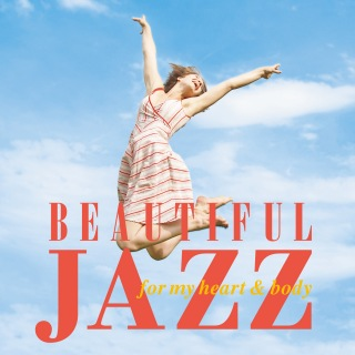 Beautiful Jazz -For My Heart & Body-