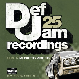 Def Jam 25, Vol 17 - Music To Ride To (Explicit Version)