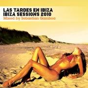 Las Tardes En Ibiza - Ibiza Sessions 2010 (Mixed by Sebastian Gamboa)
