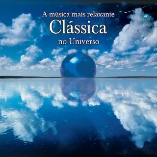A Musica Mais Relaxante Classica No Universo