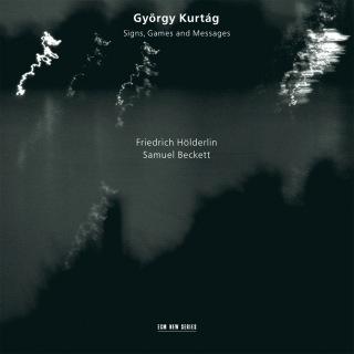 Kurtág, Hölderlin, Beckett: Signs, Games And Messages