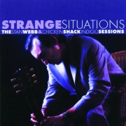 Strange Situations: The Stan Webb & Chicken Shack Indigo Sessions