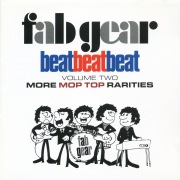 Fab Gear! Beat Beat Beat, Vol. 2: More Mop Top Rarities
