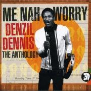 Me Nah Worry - The Anthology