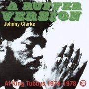 A Ruffer Version: Johnny Clarke At King Tubby's 1974-78