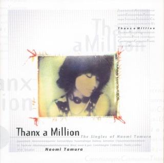 Thanx A Million-The Singles Of Naomi Tamura-