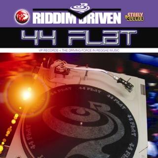 Riddim Driven: 44 Flat