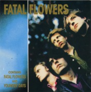 Fatal Flowers/Younger Days