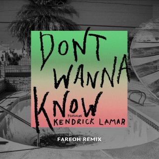 Don't Wanna Know (Fareoh Remix)