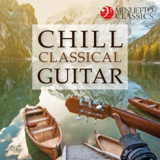 Chill Classical Guitar (Quality Relaxation)