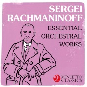 Sergei Rachmaninoff: Essential Orchestral Works