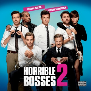 Horrible Bosses 2 (Original Motion Picture Soundtrack)