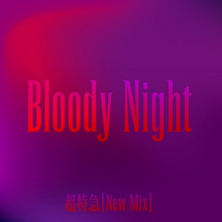 Bloody Night (New Mix) (PCM 48kHz/24bit)
