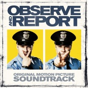 Observe & Report (Original Motion Picture Soundtrack)