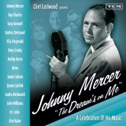 "Clint Eastwood Presents: Johnny Mercer ""The Dream's On Me"" - A Celebration of His Music"