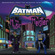 Batman: The Brave and the Bold - Mayhem of the Music Meister! (Soundtrack from the Animated Television Show)