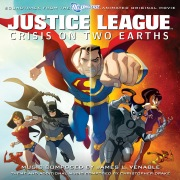 Justice League: Crisis On Two Earths (Soundtrack From The DC Universe Animated Original Movie)