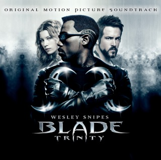 Blade Trinity (Original Motion Picture Soundtrack)