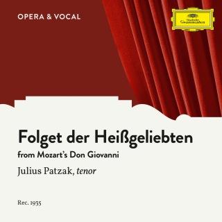 Mozart: Don Giovanni, K.527, Folget der Heißgeliebten