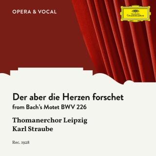 J.S. Bach: Der aber die Herzen forschet, BWV 226