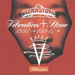VIBRATION+STONE BEST 1991→1994。→
