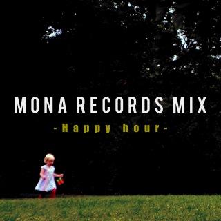 MONA RECORDS MIX -Happy hour-