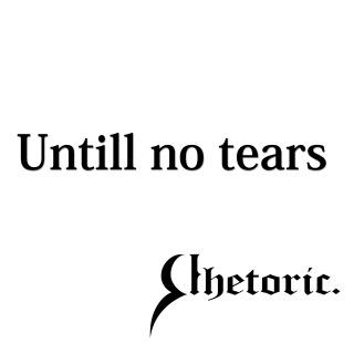 Untill no tears
