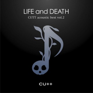CUTT acoustic best vol.2 -LIFE and DEATH-