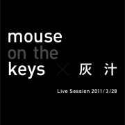 mouse on the keys and aku Live Session 2011/3/28