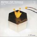 MUTANT POP TRIANGLE