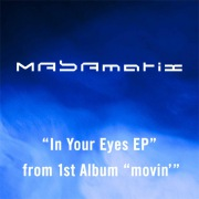 """IN YOUR EYES EP from 1st Album """"movin'"""""""