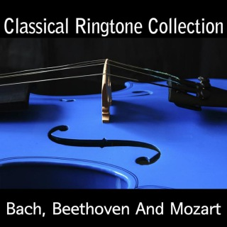 Classical Ringtone Collection - Bach, Beethoven And Mozart