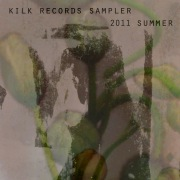 Kilk Records Sampler 2011 Summer