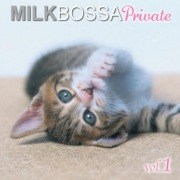 MILK BOSSA Private vol.1