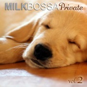 MILK BOSSA Private vol.2