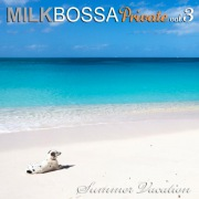 MILK BOSSA Private vol.3 - Summer Vacation