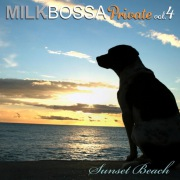 MILK BOSSA Private vol.4 - Sunset Beach