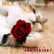 MILK BOSSA Private Vol.5 - Anniversary